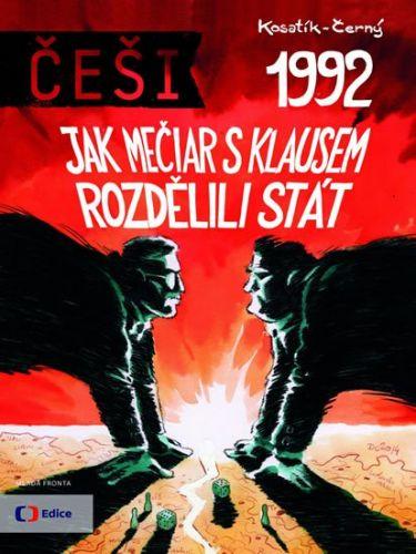 Pavel Kosatík, Dan Černý: Češi 1992 - Jak Mečiar s Klausem rozdělili stát cena od 239 Kč