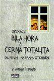 Vladimír Čermák: Operace Bílá Hora a černá totalita 1 cena od 200 Kč