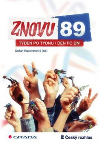 Radovanovič Dušan: Znovu 89 - Týden po týdnu, den po dni cena od 125 Kč