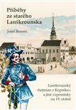 Josef Benoni: Příběhy ze starého Lanškrounska cena od 234 Kč