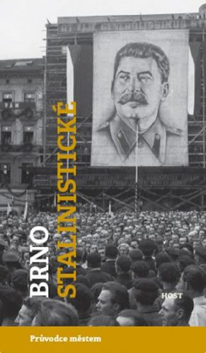 Michal Konečný, Alexandr Brummer: Brno stalinistické cena od 184 Kč