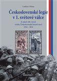 Ladislav Olšina: Československé legie v 1. světové válce cena od 316 Kč