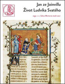 Jan ze Joinvillu: Život Ludvíka Svatého cena od 205 Kč