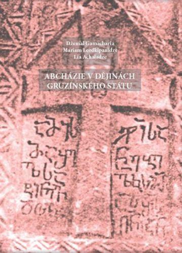 Lia Achaladze, Džemal Gamacharia, Mariam Lordkipanidze: Abcházie v dějinách gruzínského státu cena od 113 Kč