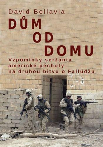 Bellavia David: Dům od domu - Vzpomínky seržanta americké pěchoty na druhou bitvu o Fallúdžu cena od 181 Kč