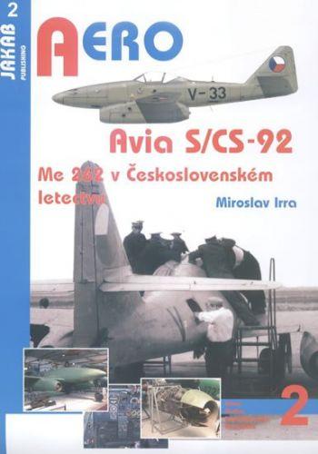 Miroslav Irra: Avia S/CS-92 - Me 262 v Československém letectvu cena od 101 Kč