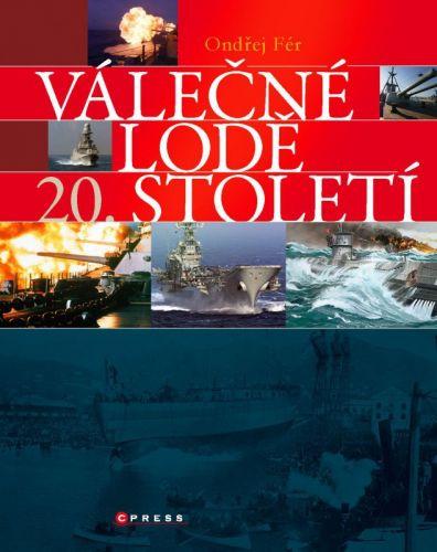 Ondřej Fér: Válečné lodě 20. století cena od 185 Kč