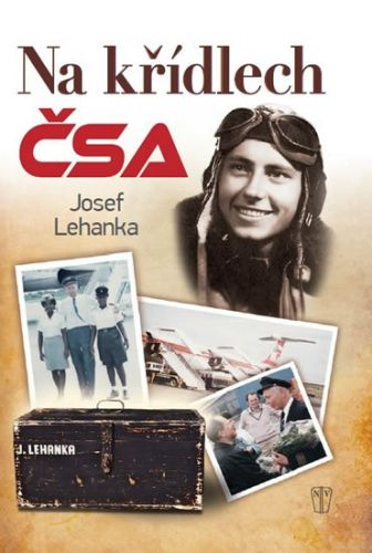 Josef Lehanka: Na křídlech ČSA cena od 124 Kč