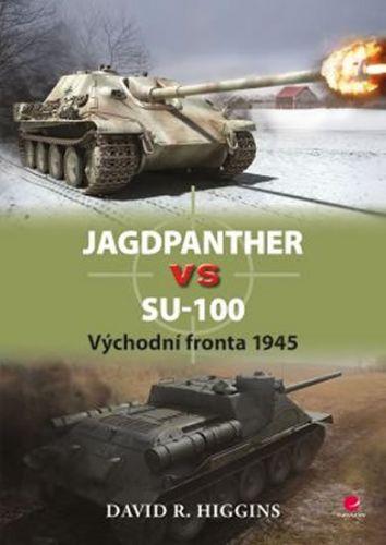 David R. Higgins: Jagdpanther vs SU–100 - Východní fronta 1945 cena od 240 Kč