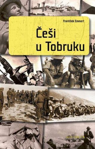 František Emmert: Češi u Tobruku cena od 137 Kč
