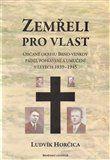 Ludvík Horčica: Zemřeli pro vlast cena od 300 Kč