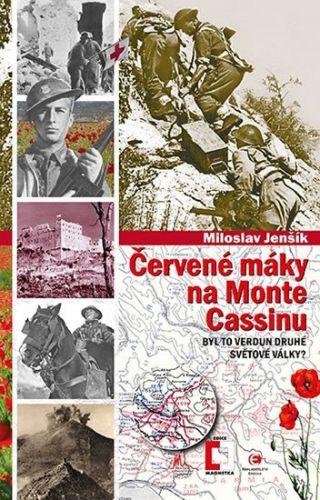 Miloslav Jenšík: Červené máky na Monte Cassinu - Byl to Verdun druhé světové války?) cena od 98 Kč