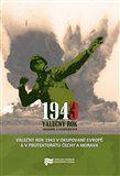 Pavel Zeman: Válečný rok 1943 v okupované Evropě a v Protektorátu Čechy a Morava cena od 75 Kč
