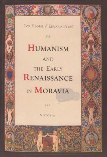 XXL obrazek Hlobil Ivo, Petrů Eduard: Humanism and the early renaissance in Moravia