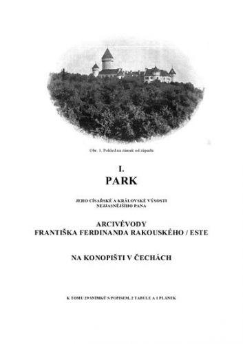 Park Jeho Císařské a královské Výsosti nejjasnějšího pana arcivévody Františka Ferdinanda Rakouského-Este na Konopišti v Čechách cena od 93 Kč