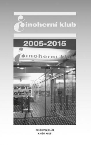 Činoherní klub 2005-2015 cena od 239 Kč