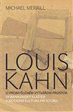 Michael Merrill: Louis Kahn cena od 492 Kč