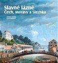 Pavel Zatloukal, Lubomír Zeman: Slavné lázně Čech, Moravy a Slezska cena od 468 Kč
