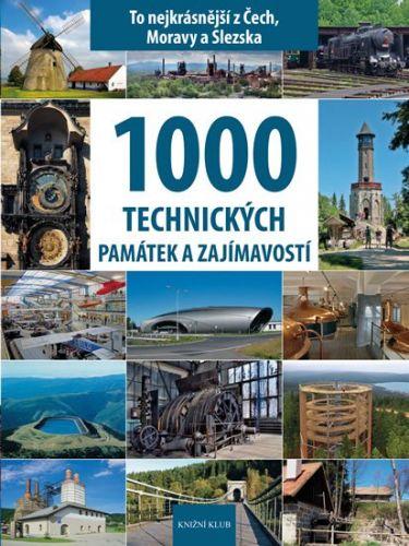 Peter David, Vladimír Soukup: 1000 technických památek a zajímavostí - To nejkrásnější z Čech, Moravy a Slezska cena od 599 Kč