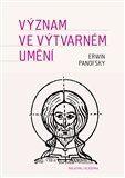Erwin Panofsky: Význam ve výtvarném umění cena od 320 Kč
