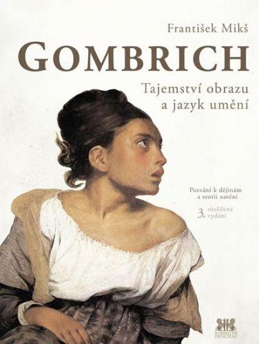 František Mikš: Gombrich - Tajemství obrazu a jazyk umění cena od 251 Kč
