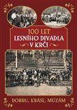 Kateřina Kroupová, Marek Zajac: 100 let Lesního divadla v Krči cena od 213 Kč