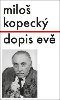Miloš Kopecký: Dopis Evě cena od 166 Kč