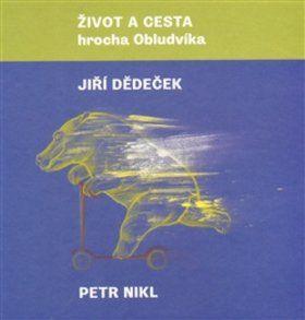 Petr Nikl, Jiří Dědeček: Život a cesta hrocha Obludvíka cena od 221 Kč
