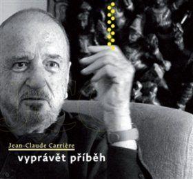 Jean-Claude Carriere: Vyprávět příběh cena od 149 Kč