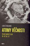 Lucie Česálková: Atomy věčnosti cena od 276 Kč