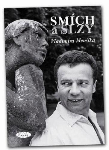 Slávka Kopecká: Smích a slzy Vladimíra Menšíka cena od 212 Kč