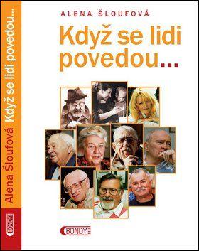 Alena Šloufová: Když se lidi povedou cena od 156 Kč