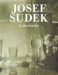 Josef Sudek: Labyrinths cena od 633 Kč
