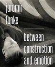 Antonín Dufek: Jaromír Funke Between Construction and Emotion cena od 990 Kč