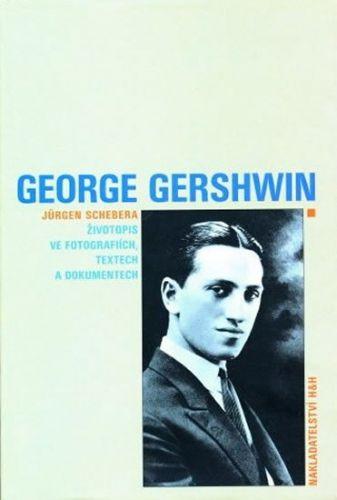 Schebera Jürgen: George Gershwin - Životopis ve fotografiích, textech a dokumentech cena od 174 Kč