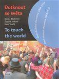 Karel Veselý, Zuzana Jurková, Blanka Maderová: Dotknout se světa/To touch the world cena od 137 Kč