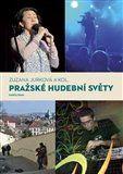 Zuzana Jurková: Pražské hudební světy cena od 232 Kč