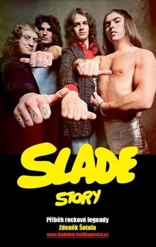 Zdeněk Šotola: Slade Story - Příběh rockové legendy cena od 238 Kč
