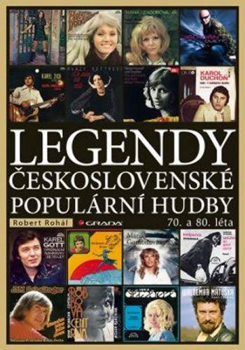 Robert Rohál: Legendy československé populární hudby cena od 125 Kč