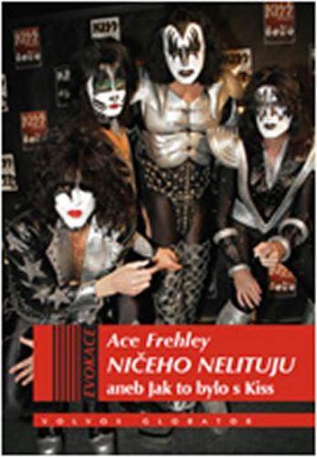 Joe Layden, Ace Frehley, John Ostrosky: Ničeho nelituji aneb Jak to bylo s Kiss cena od 230 Kč