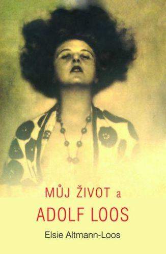 Loos-Altmann Elsie: Můj život a Adolf Loos cena od 185 Kč
