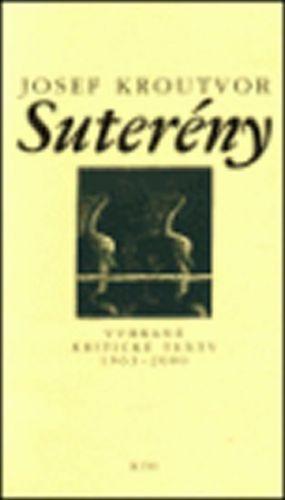 Josef Kroutvor: Suterény - Vybrané kritické texty 1963-2000 cena od 61 Kč