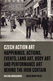 Pavlína Morganová: Czech Action Art... cena od 277 Kč