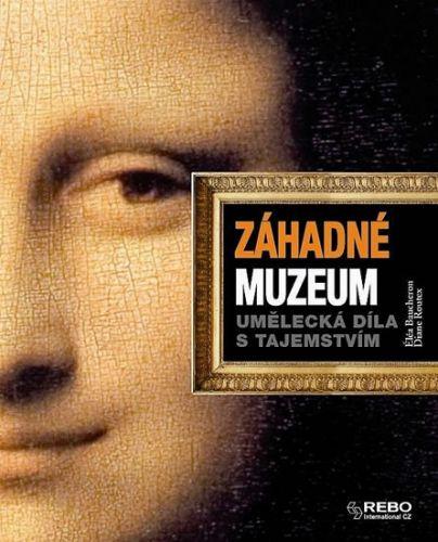 Éléa Baucheron, Diane Routex: Záhadné muzeum - Umělecká díla s tajemstvím cena od 500 Kč