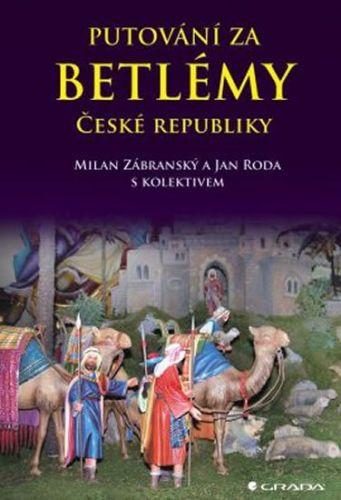 Milan Zábranský, Jan Roda: Putování za betlémy České republiky cena od 317 Kč