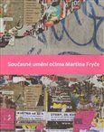 Současné umění očima Martina Fryče cena od 137 Kč