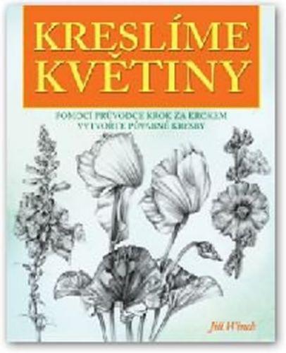 Jill Winch: Kreslíme květiny cena od 124 Kč