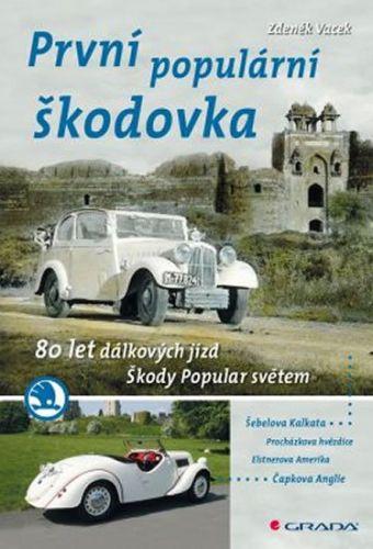 Zdeněk Vacek: První populární škodovka - 80 let dálkových jízd Škody Popular světem cena od 149 Kč