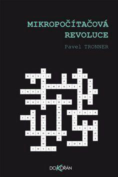 Tronner Pavel: Mikropočítačová revoluce cena od 198 Kč