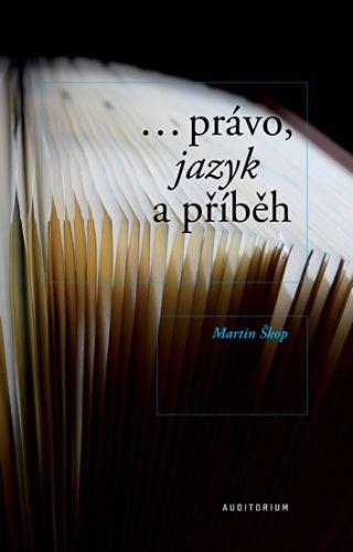 Martin Škop: ...právo, jazyk a příběh cena od 173 Kč